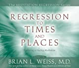 Regression to Times and Places (Meditation Regression) - buy past-life-regression-books-dtl- online