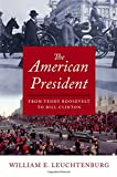 img - for The American President: From Teddy Roosevelt to Bill Clinton book / textbook / text book