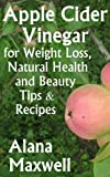 Apple Cider Vinegar for Weight Loss, Natural Health & Beauty Tips & Recipes