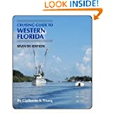 Cruising Guides: Cruising Guide to Western Florida 7th: Seventh Edition (Cruising Guide Series)