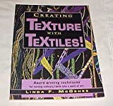 img - for Creating Texture with Textiles (Award Winning Techniques for Turning Ordinary Favric Into a Work of Art) By Linda F. Mcgeee Craft Book 1998 book / textbook / text book