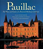 Pauillac: The Wines and Estates of a Renowned Bordeaux Commune (1577171829) by Brook, Stephen