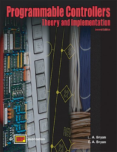 Programmable Controllers Theory and Implementation - Amer Technical Pub - AT-1300 - ISBN: 0826913008 - ISBN-13: 9780826913005