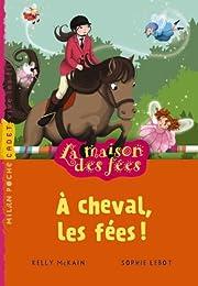 À cheval, les fées