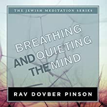 Breathing and Quieting the Mind (       UNABRIDGED) by DovBer Pinson Narrated by Shlomo Zacks