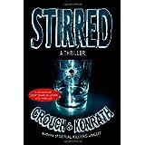 "Stirred (Jacqueline ""Jack"" Daniels/Luther Kite Thriller) (Jacqueline ""Jack"" Daniels Mysteries) ~ Blake Crouch"