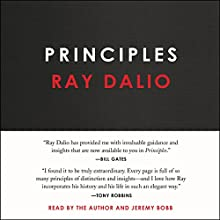 Principles: Life and Work Audiobook by Ray Dalio Narrated by Ray Dalio, Jeremy Bobb