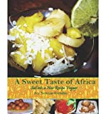 img - for [ A Sweet Taste of Africa: Sail Into a New Recipe Journey Newton-Gamble, Ivy ( Author ) ] { Paperback } 2008 book / textbook / text book