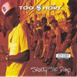Shorty the Pimp ~ Too Short