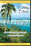Earthly Edens: BORA BORA