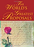 img - for The World's Greatest Proposals: 75 Stories of Love, Creativity and Spontaneity book / textbook / text book