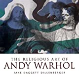 img - for By Jane Daggett Dillenberger The Religious Art of Andy Warhol [Paperback] book / textbook / text book