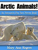 img - for Arctic Animals: An Interactive Fun Fact Picture Book! (Amazing Animal Facts Series) book / textbook / text book