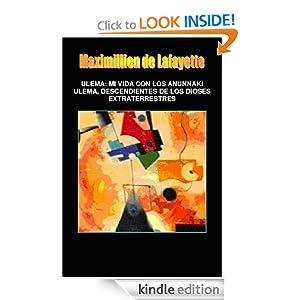 Ulema: MI VIDA CON LOS ANUNNAKI ULEMA, DESCENDIENTES DE LOS DIOSES EXTRATERRESTRES (Spanish Edition)