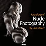Anthology Of Nude Photography By Dani...