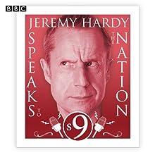 Jeremy Hardy Speaks to the Nation: The Complete Series 9 Radio/TV Program by Jeremy Hardy, Paul B. Davies Narrated by Jeremy Hardy, Paul B. Davies, Sue Perkins, Katy Brand, Gordon Kennedy