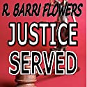 Justice Served: A Barkley and Parker Thriller Audiobook by R. Barri Flowers Narrated by Beth Richmond