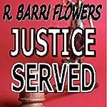 Justice Served: A Barkley and Parker Thriller | R. Barri Flowers