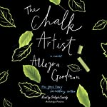 The Chalk Artist: A Novel | Allegra Goodman