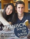 Japanisch Schritt f�r Schritt Band 1: Der Sprachkurs f�r Unterricht und Selbststudium