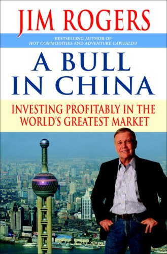 A Bull in China: Investing Profitably in the World&#39;s Greatest Market