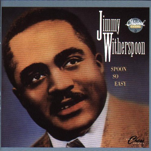 Spoon So Easy: Chess Years by Jimmy Witherspoon
