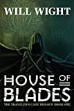 House of Blades (The Traveler's Gate Trilogy) (Volume 1)