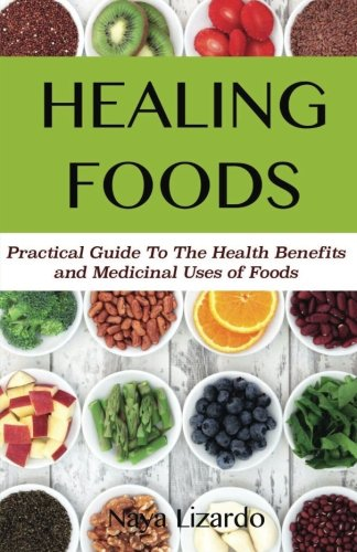 Healing Foods: Practical Guide to the Health Benefits and Medicinal Properties of Food (Healing Foods compare prices)