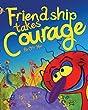 Friendship takes courage