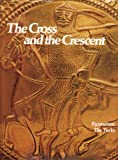 The Cross and the Crescent: Byzantium, The Turks (Imperial Visions Series: The Rise and Fall of Empires) (015004027X) by Joyce Milton