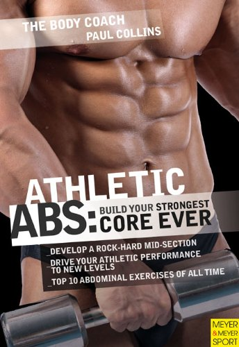 Athletic Abs: Build Your Strongest Core Ever with Australia\'s Body Coach