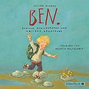 Ben. Schule, Schildkröten und weitere Abenteuer Hörbuch