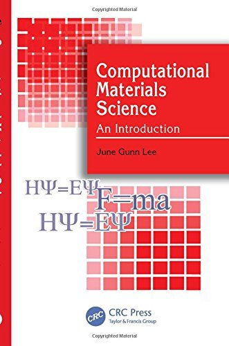 , by June Gunn Lee Computational Materials Science: An Introduction (1st Frist Edition) [Hardcover]From CRC Press