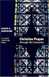 img - for Christian Prayer Through the Centuries book / textbook / text book
