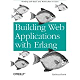 "Programming Web Services with Erlang: Working with REST and Web Sockets on Yawsvon ""Zachary Kessin"""