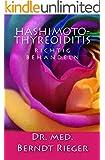 Hashimoto-Thyreoiditis richtig behandeln