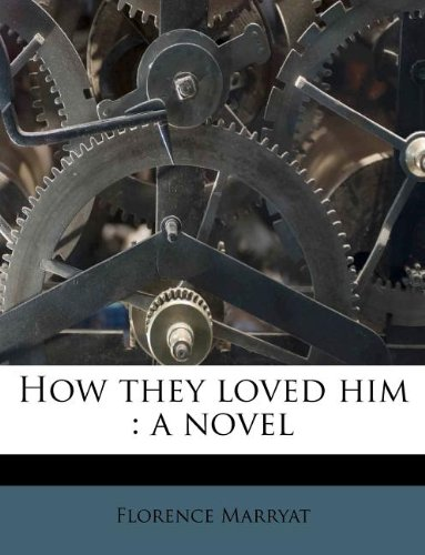 How they loved him: a novel