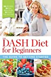 The DASH Diet for Beginners: The Guid…