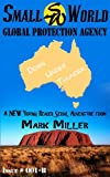 Small World Protection Agency-Volume 2-Australia- Down Under Thunder