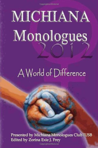 Michiana Monologues 2012: A World of Difference (Volume 3)