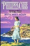 We'll Meet Again Philipa Carr