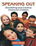 Speaking Out: Storytelling and Creative Drama for Children (0415966612) by Zipes, Jack