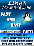 Linux Command Line: Fast and Easy. Pa...