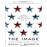 The Image: A Guide to Pseudo-Events in Americaby Daniel J. Boorstin