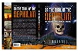 img - for On the Trail of the Nephilim, Volume 1 (On the Trail of the Nephilim, Giant Skeletons & Ancient Megalithic Structures) book / textbook / text book