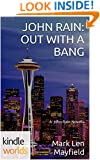 John Rain: JOHN RAIN: OUT WITH A BANG (Kindle Worlds) (A John Rain Novella Book 1)