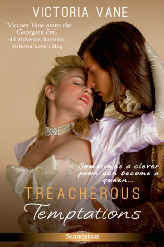 Treacherous Temptations (Entangled Scandalous) by Victoria Vane
