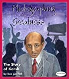 Photographing Greatness: The Story of Karsh (Stories of Canada)