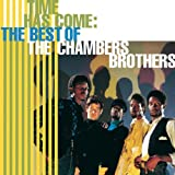 Time Has Come Today (Album Version) ~ The Chambers Brothers