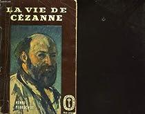 La vie de C�zanne par Perruchot